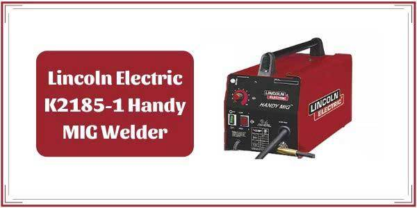 lincoln electric k2185 1 handy mig welder review the reviewer pro