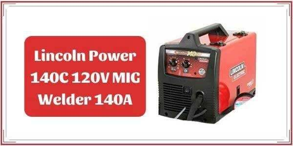 Lincoln Power MIG 140C Review