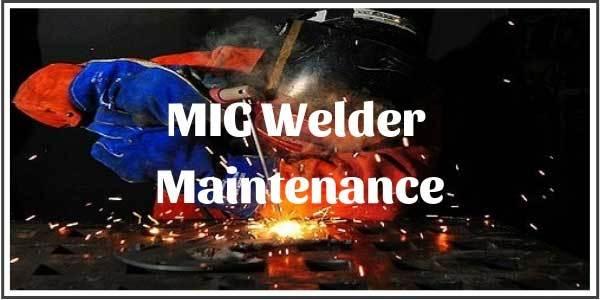 MIG Welder Maintenance